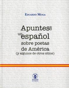 Apuntes de un español sobre poetas de América (y algunos otros sitios)