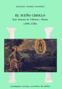 El sueño criollo : José Antonio de Villerías y Roelas (1695-1728)