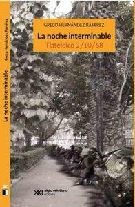 La noche interminable : Tlatelolco 2/10/68