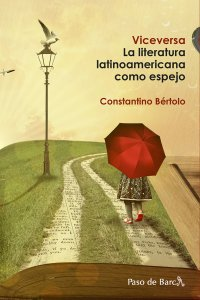 Viceversa : la literatura latinoamericana como espejo