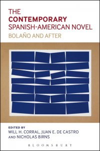 The contemporary Spanish American novel : Bolaño and after