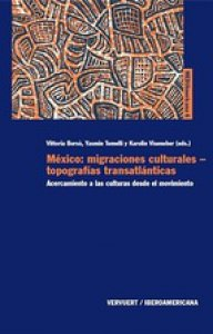 México : migraciones culturales, topografías transatlánticas : acercamiento a las culturas desde el movimiento