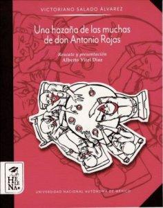Una hazaña de las muchas de don Antonio Rojas y otras historias