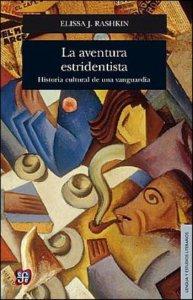 La aventura estridentista : historia cultural de una vanguardia