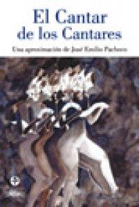 El cantar de los cantares : una aproximación de José Emilio Pacheco