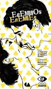 Enemigos : poesía contemporánea de la Ciudad de México y Londres = Enemies : contemporary poetry from Mexico City and London