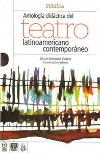 Antología didáctica del teatro latinoamericano contemporáneo
