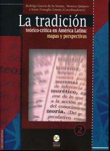 La tradición teórico-crítica en América Latina: mapas y perspectivas