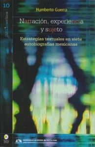 Narración, experiencia y sujeto : estrategias textuales en siete autobiografías mexicanas
