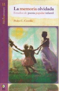 La memoria olvidada : estudios de poesía popular infantil