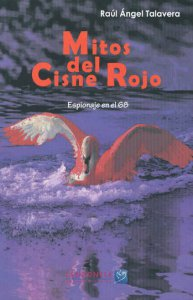 Mitos del cisne rojo. Espionaje en el 68