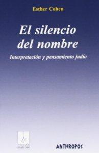 El silencio del nombre : interpretación y pensamiento judío