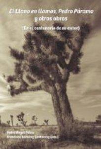 El llano en llamas ; Pedro Páramo ; y otras obras : en el centenario de su autor