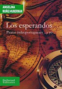 Los esperandos : piratas judeoportugueses  ...y yo