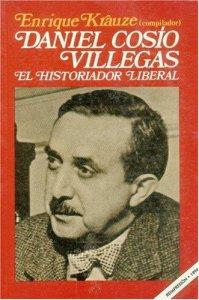 Daniel Cosío Villegas : el historiador liberal