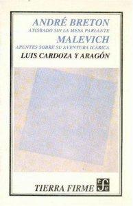 André Breton : atisbado sin la mesa parlante : Malevich : apuntes sobre su aventura icárica