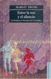 Entre la voz y el silencio: la lectura en tiempos de Cervantes