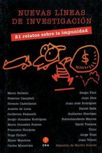 Nuevas líneas de investigación : 21 relatos sobre la impunidad