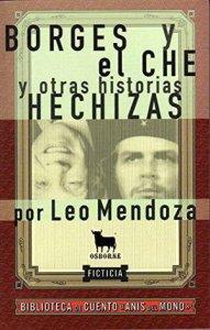 Borges y el Ché y otras historias hechizas