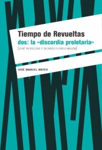 Tiempo de Revueltas, dos: la discordia proletaria (José Revueltas y Ricardo Flores Magón)