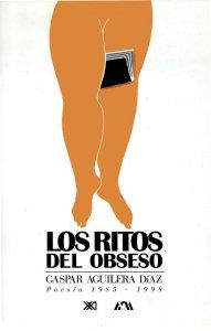 Los ritos del obseso : poesía, 1982-1998