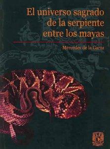 El universo sagrado de la serpiente entre los mayas