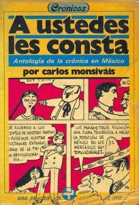 A ustedes les consta : antología de la crónica en México