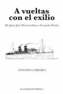 A vueltas con el exilio : de Juan José Domenchina a Gerardo Deniz
