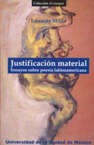 Justificación material : ensayos sobre poesía latinoamericana