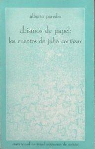 Abismos de papel. Los cuentos de Julio Cortázar
