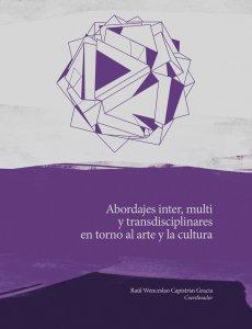 Abordajes inter, multi y transdisciplinares en torno al arte y la cultura