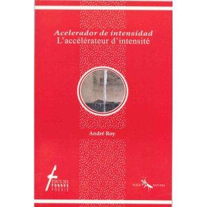 Acelerador de intensidad/L'accélérateur d'intensité [edición bilingüe]