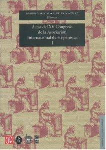 Actas del XV Congreso de la Asociación Internacional de Hispanistas I