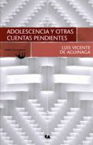Adolescencia y otras cuentas pendientes