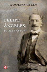 Felipe Ángeles, el estratega
