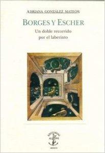 Borges y Escher. Un doble recorrido por el laberinto
