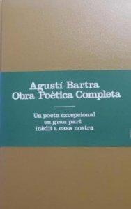 Obra poètica completa : un poeta excepcional en gran part inèdit a casa nostra