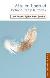 Aire en libertad : Octavio Paz y la crítica