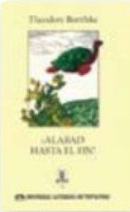 ¡Alabad hasta el fin! y otros poemas