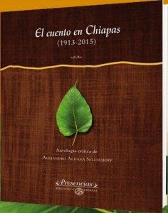 El cuento en Chiapas 1913-2015