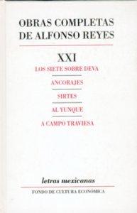Obras completas del Alfonso Reyes, XXI. Los siete sobre Deva, Ancorajes, Sirtes, Al yunque, A campo traviesa