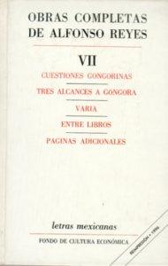 Cuestiones gongorinas ; tres alcances a Góngora ; varia ; entre libros, páginas adicionales