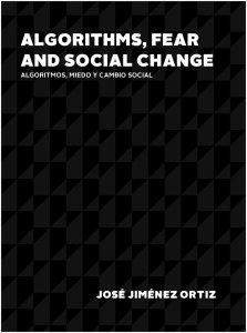 Algoritmos, miedo y cambio social