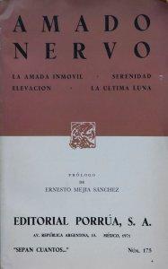 Amado Nervo : La amada inmóvil ; Serenidad ; Elevación ; La última luna