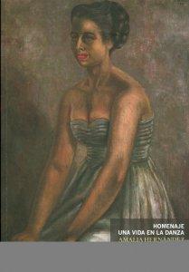 Amalia Hernández : homenaje : una vida en la danza