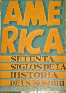 América : setenta siglos de la historia de un nombre