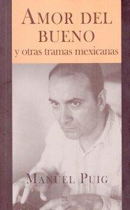 Amor del bueno y otras tramas mexicanas