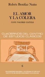 El amor y la cólera. Cayo  Valerio Catulo