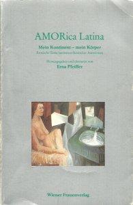 Amorica Latina :  mein Kontinent, mein Körper : erotische Texte lateinamerikanischer Autorinnen