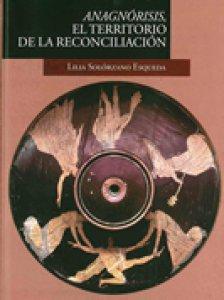Anagnórisis : el territorio de la reconciliación